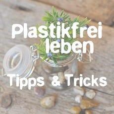 Plastikfrei - Leben ohne Plastik mit CareElite