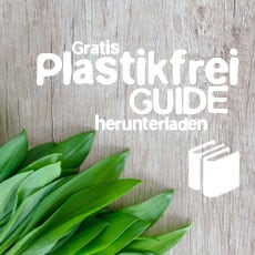 Plastikfrei - Leben ohne Plastik