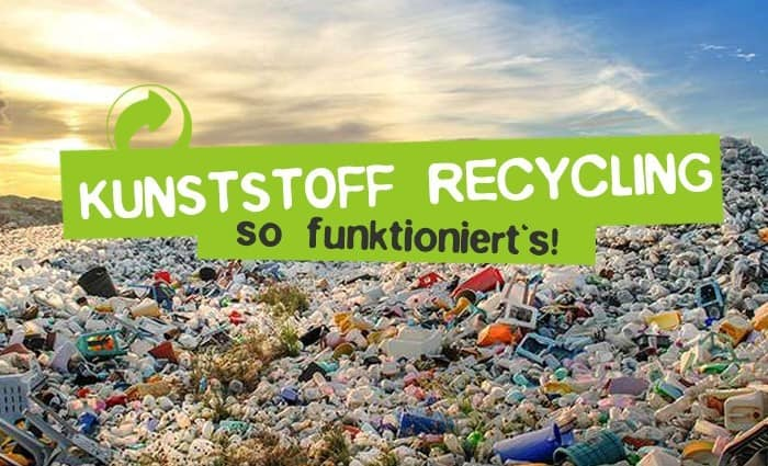 Kunststoffrecycling - Plastik Recycling in Deutschland