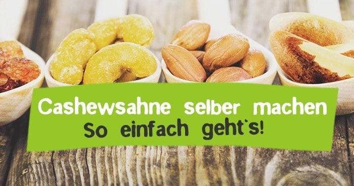 Cashewschmand und Cashewsahne selber machen - Rezepte + Anleitung
