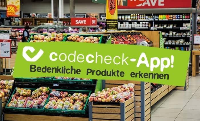CodeCheck-App zum Erkennen bedenklicher Produkte