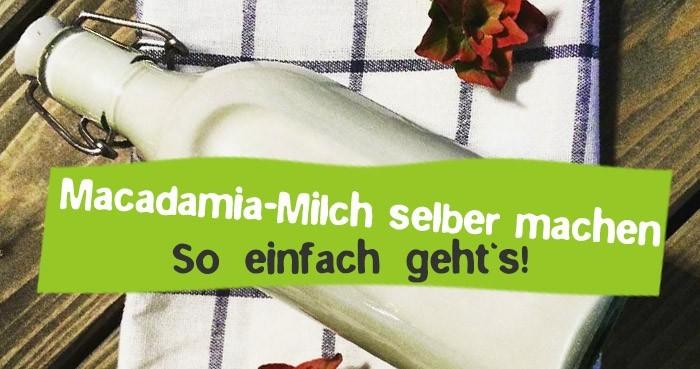 Macadamia Milch selber machen - Vegan Milch Rezept