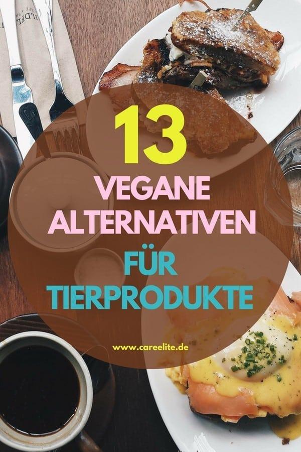 Vegan Alternativen für Tierprodukte - Lebensmittel vegan ersetzen
