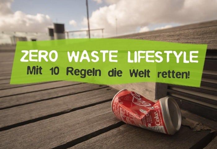 Zero Waste Lifestyle - No Waste leben ohne Müll - Was ist das?