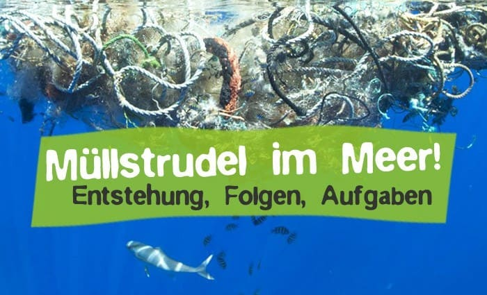 Große Müllstrudel im Meer - Plastikmüll Meeresstrudel