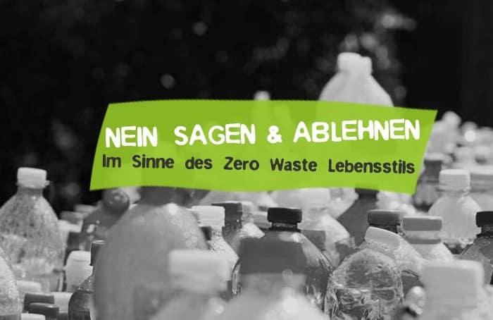 Nein sagen ablehnen - Zero Waste Plastikmüll