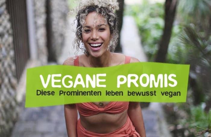 Vegane Promis, Prominente die vegan Leben - Umweltschutz Berühmtheiten
