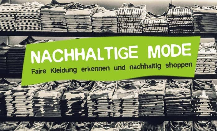 Nachhaltige Mode - Fair Trade Kleidung erkennen und kaufen