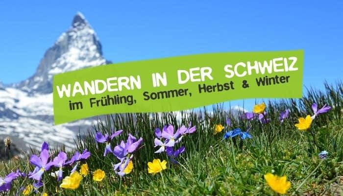 Wandern in der Schweiz Tipps & Erfahrungen