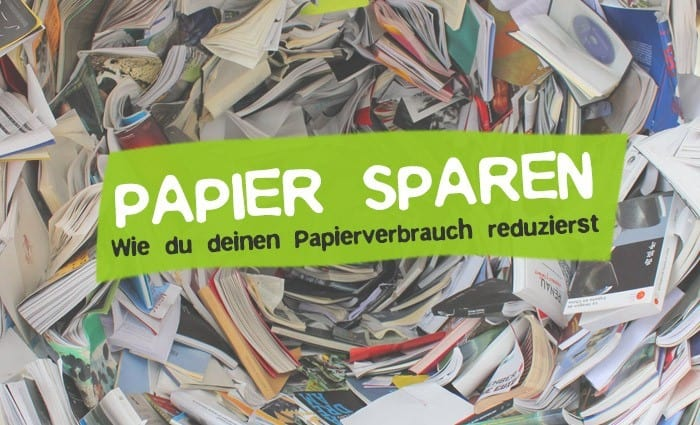 18 Tipps zum Papier sparen