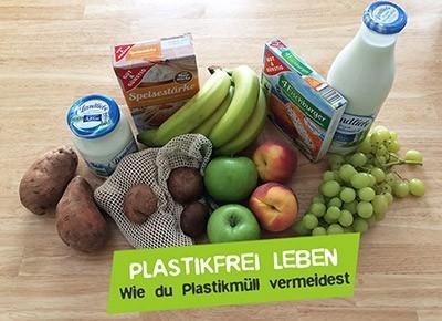 Plastikfrei leben - Tipps für dein Leben ohne Plastik