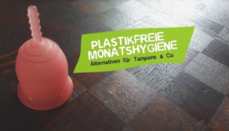Plastikfreie Monatshygiene ohne Plastik Menstruation Regel
