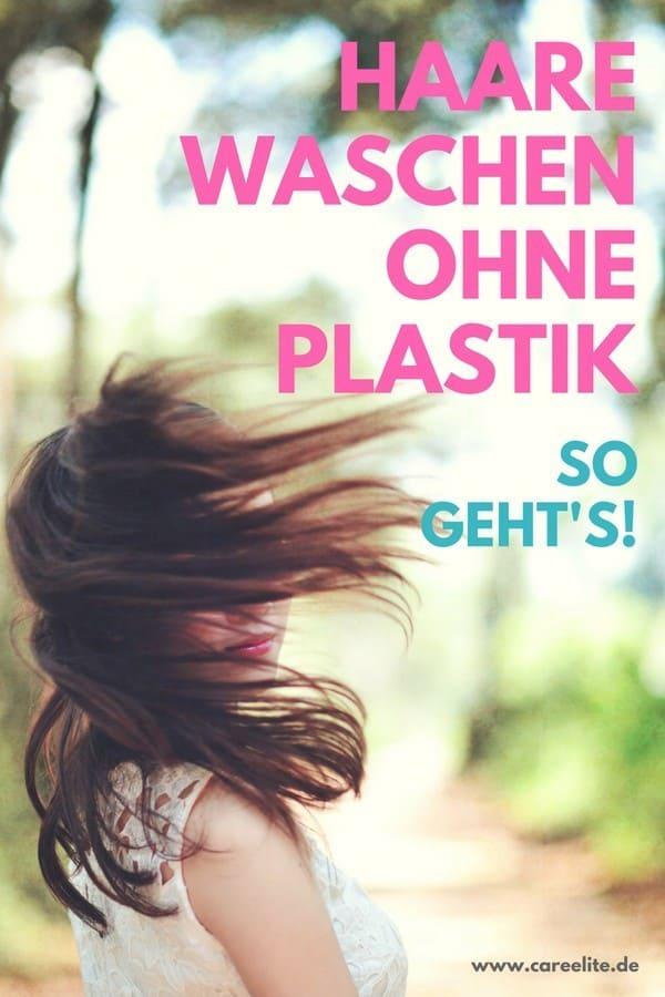 Haare waschen ohne Plastik - Plastikfrei Haare waschen