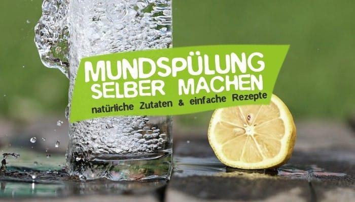 Mundspülung selber machen - DIY Mundwasser