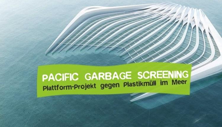 Pacific Garbage Screening gegen Plastikmüll im Meer
