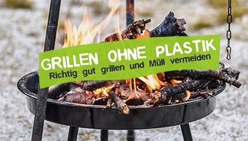 Plastikfrei Grillen ohne Plastik Tipps