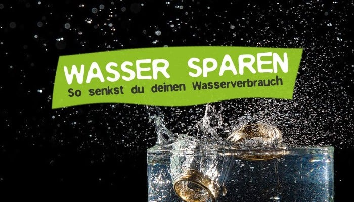 Wasser sparen im Haushalt - So geht's!