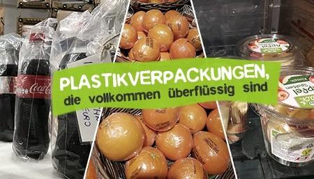 Unnötige Plastikverpackungen für Lebensmittel