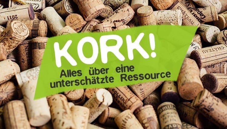 Kork - die nachhaltige Alternative zu Kunststoff & Co