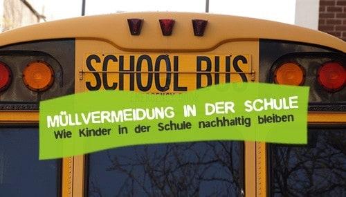 Müllvermeidung in der Schule - Plastikmüll Schule