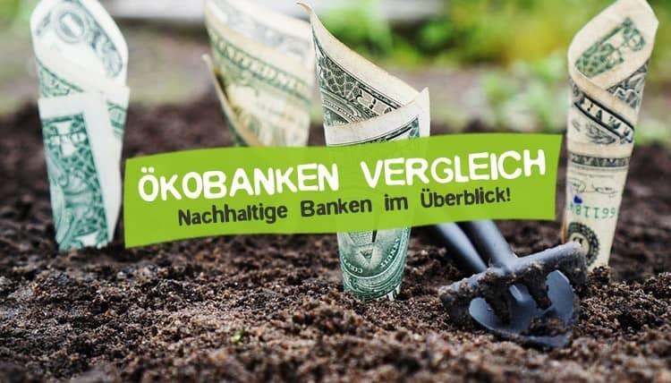 Ökobank Vergleich - Nachhaltige Banken Geldanlage