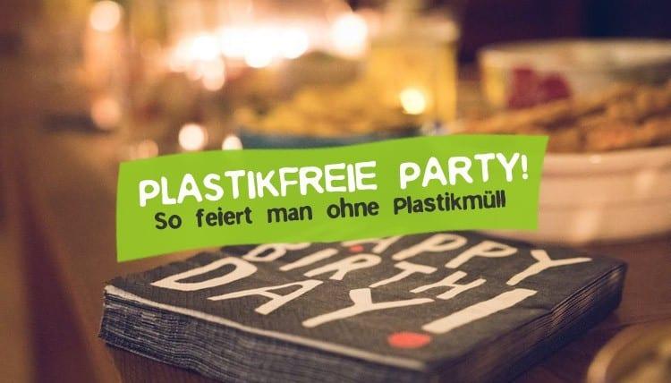 Plastikfreie Party - Feiern ohne Plastik