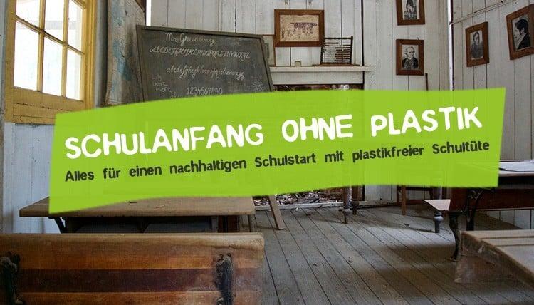 Schulanfang ohne Plastik - Plastikfreie Schultüte für die Einschulung