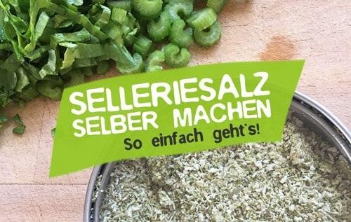 Selleriesalz selber machen - Salz aus Sellerie