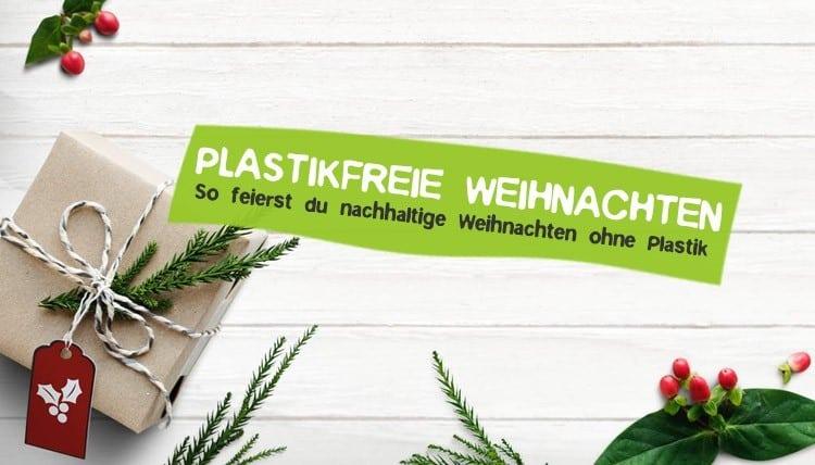 Nachhaltige Weihnachten ohne Plastik