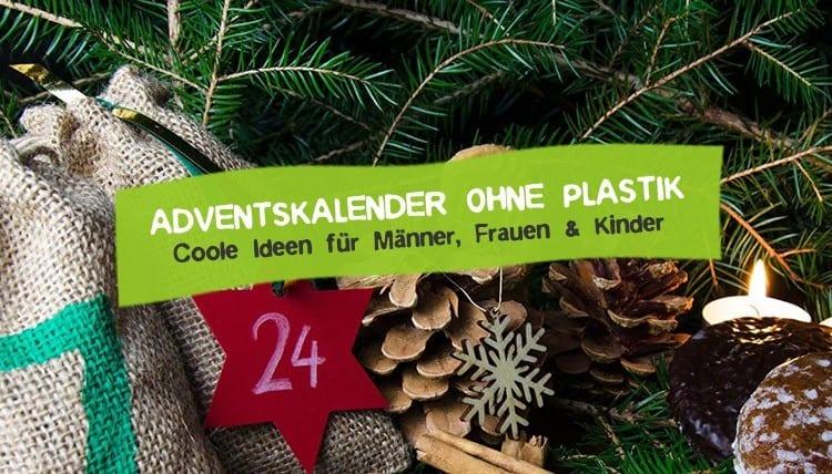 Plastikfreier Adventskalender Ideen Männer Frauen Kinder