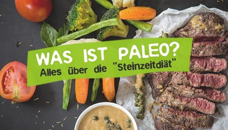 Was ist Paleo Ernährung und Diät?