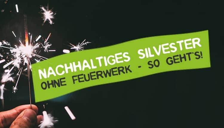Nachhaltig Silvester ohne Feuerwerk feiern