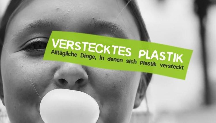 Verstecktes Plastik im Alltag - 33 Dinge, die dich überraschen werden