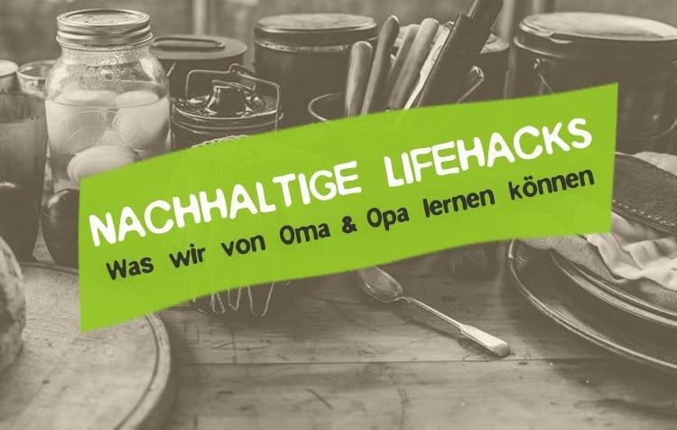 10 nachhaltige Lifehacks unserer Großeltern