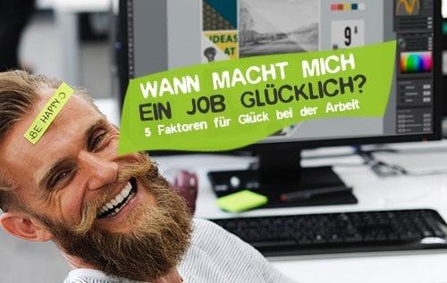 Wann macht ein Job glücklich? Glück bei der Arbeit