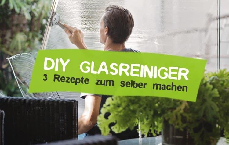 Natürliche Glasreiniger selber machen - So geht's!