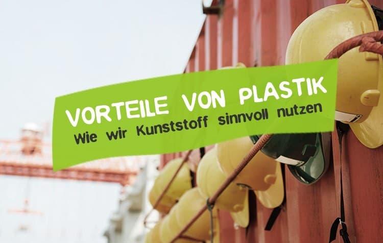 Vorteile von Plastik bzw. Kunststoff
