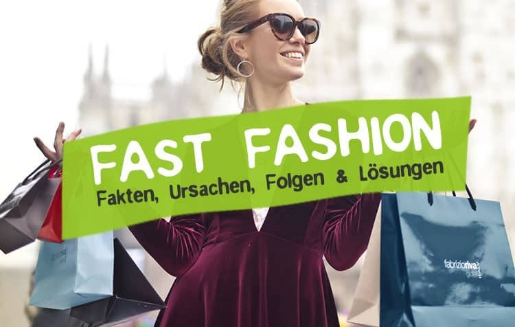 Fast Fashion was ist das? Ursachen, Folgen, Lösungen
