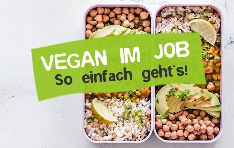 Vegan auf der Arbeit und im Job