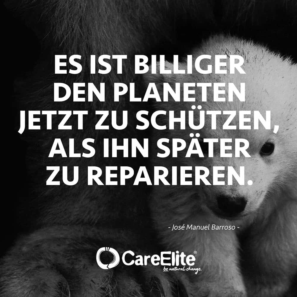 Zitate über Umweltschutz Natur Nachhaltigkeit Careelite