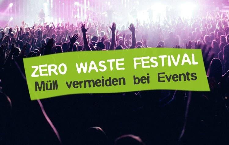 20 Tipps für Zero Waste auf dem Festival