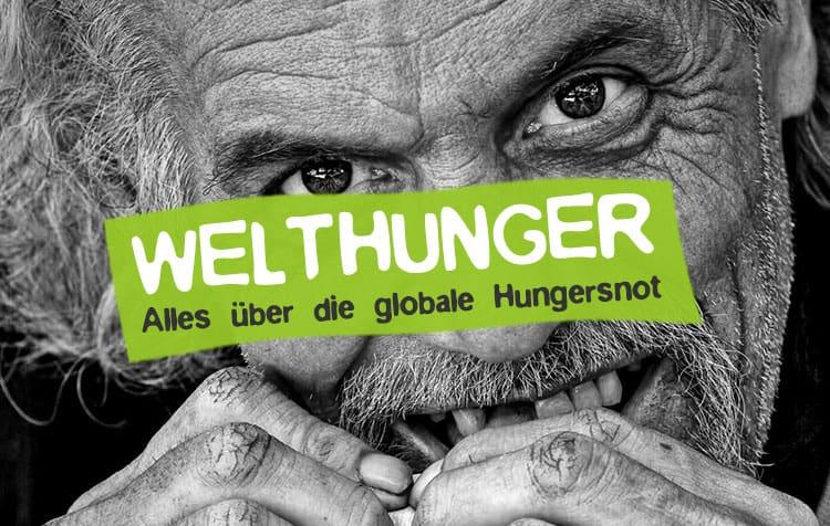 Welthunger und Hungersnot - Alles über das Hungerleiden