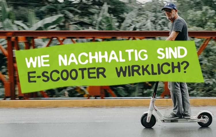 Sind E-Scooter nachhaltig? Vorteile & Nachteile im Überblick