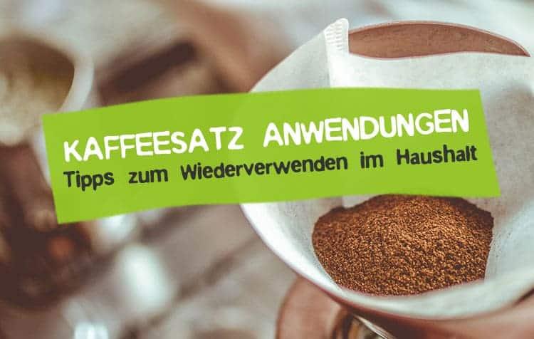 Kaffeesatz im Haushalt wiederverwenden