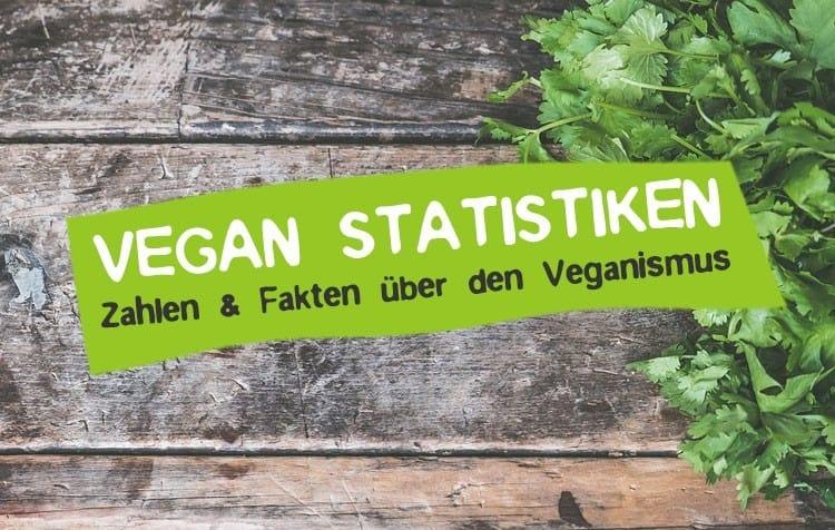 Vegan Zahlen Fakten Statistiken