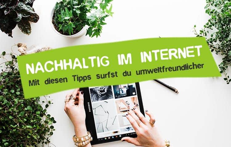So surfst du nachhaltiger im Internet