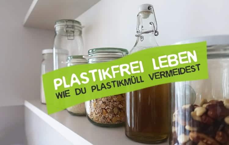 Plastikfrei Leben ohne Plastik im Alltag vermeiden