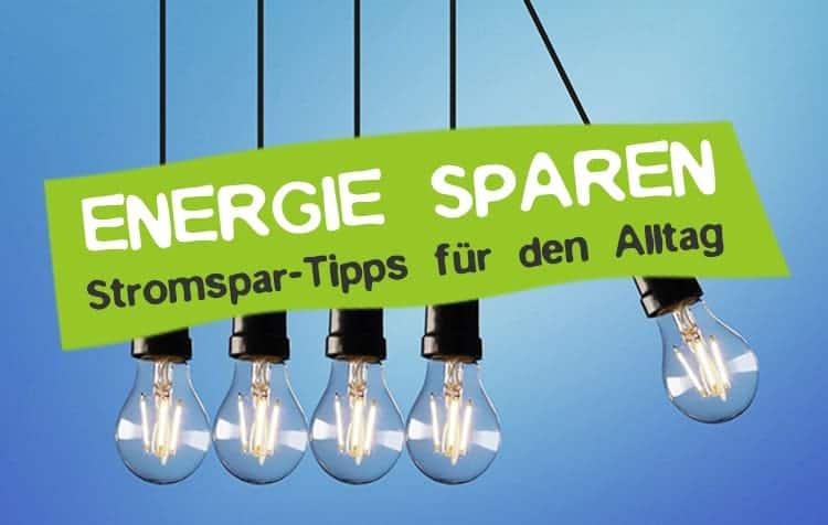 Tipps zum Energie sparen im Haushalt