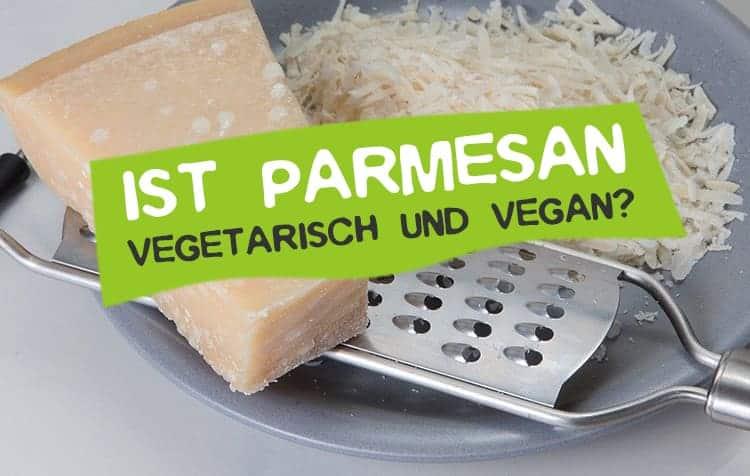 Ist Parmesan nicht vegetarisch und vegan?