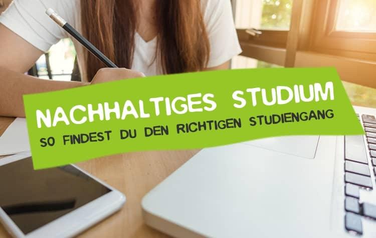 Das richtige Studium finden - So geht's nachhaltig
